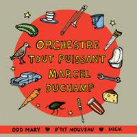 Orchestre Tout Puissant Marcel Duchamp Single
