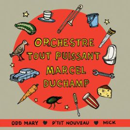 Orchestre Tout Puissant Marcel Duchamp 'Odd Mary' 7″