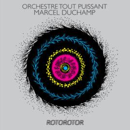 Orchestre Tout Puissant Marcel Duchamp 'Rotorotor' LP