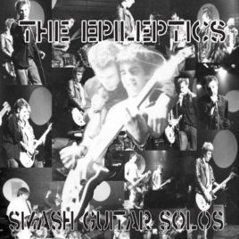 Epileptics 'Smash guitar solos' LP