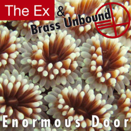 Ex & Brass Unbound 'Enormous Door' LP