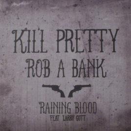 Kill Pretty 'Rob a bank' 7″