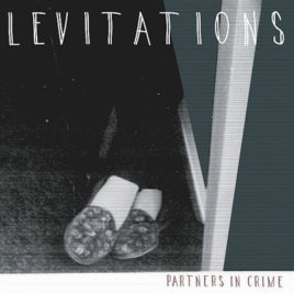 Levitations 'Partners in crime 7″