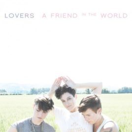 Lovers 'A Friend in the World' CD