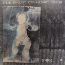 STEVE IGNORANT / PARANOID VISIONS 'When…?' LP