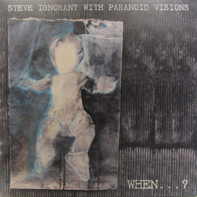 steve ignorant paranoid visions when