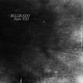 BELGRADO 'Siglo XXI' LP