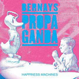 BERNAYS PROPAGANDA 'Happiness machines' LP