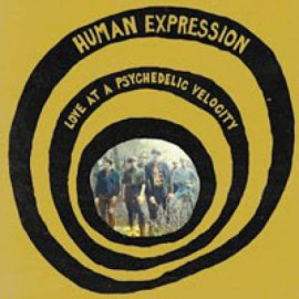 Human Expression 'Love At Psychedelic Velocity' LP