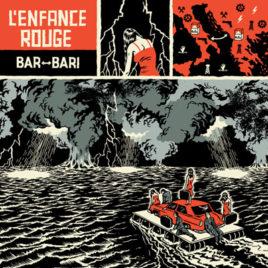 L'Enfance Rouge 'Bar-Bari' 2×10″