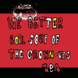 ZEA 'WE BETTER BOIL SOUP' 7″
