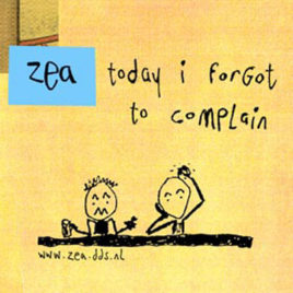 ZEA 'Today I forgot to complain' CD