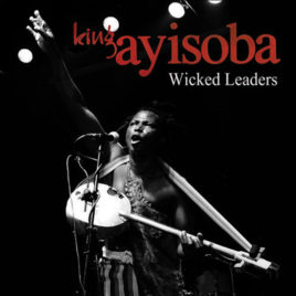 KING AYISOBA 'Wicked leaders' CD