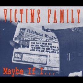 VICTIMS FAMILY 'Maybe If I…' mCD