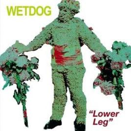 WETDOG 'Lower Leg' 7″