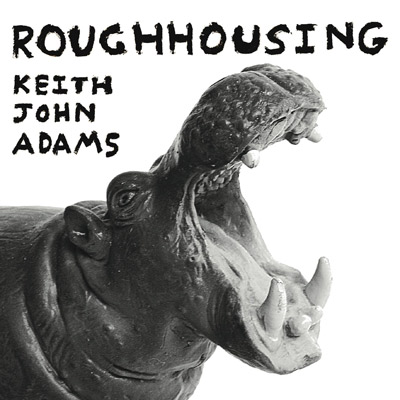 keith john adams roughhousing