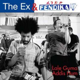 EX/FENDIKA 'Lale Guma / Addis Hum' 7″