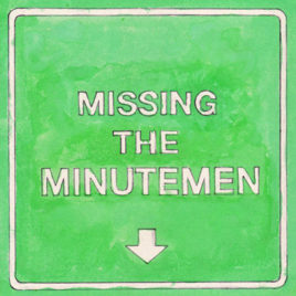 MIKE WATT+THE MISSINGMEN 'Missing The Minutemen' 10″