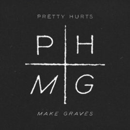 PRETTY HURTS 'MAKE GRAVES' 12″