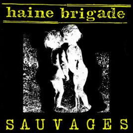 HAINE BRIGADE 'Sauvages' LP