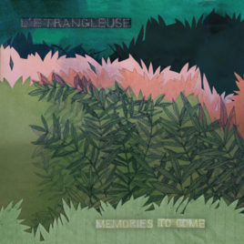 L'ETRANGLEUSE 'Memories to come' CD