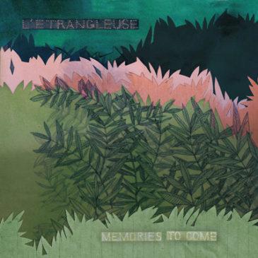 L'Etrangleuse 'Memories to come' CD/LP