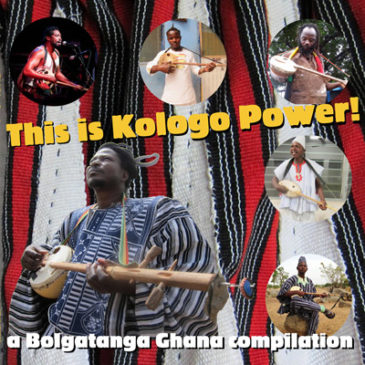 This is Kologo Power 'A Bogatanga Ghana Compilation' CD/LP