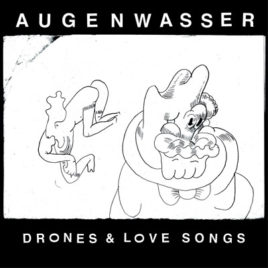 AUGENWASSER 'Drones & Love Songs' LP