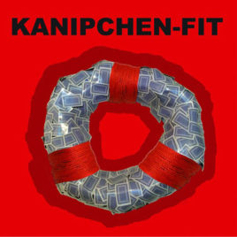 KANIPCHEN-FIT 'Unfit for these times forever' 2×7″