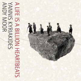 YANNIS KYRIAKIDES/ANDY MOOR 'A LIFE IS A MILLION HEARTBEATS' LP