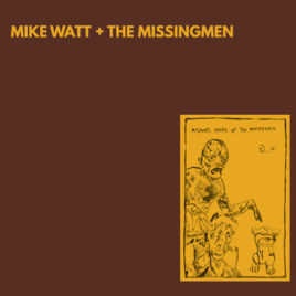 MIKE WATT & THE MISSINGMEN 10″