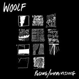WOOLF 'Posing / Improvising' MLP