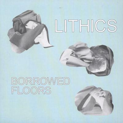 lithics-borrowed-floors-lp