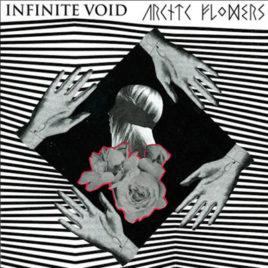 ARCTIC FLOWERS / INFINITE VOID Split 7″