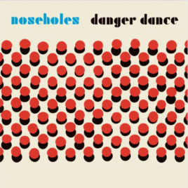 NOSEHOLES  'Danger Dance' LP
