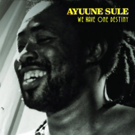 AYUUNE SULE 'We have one destiny' LP